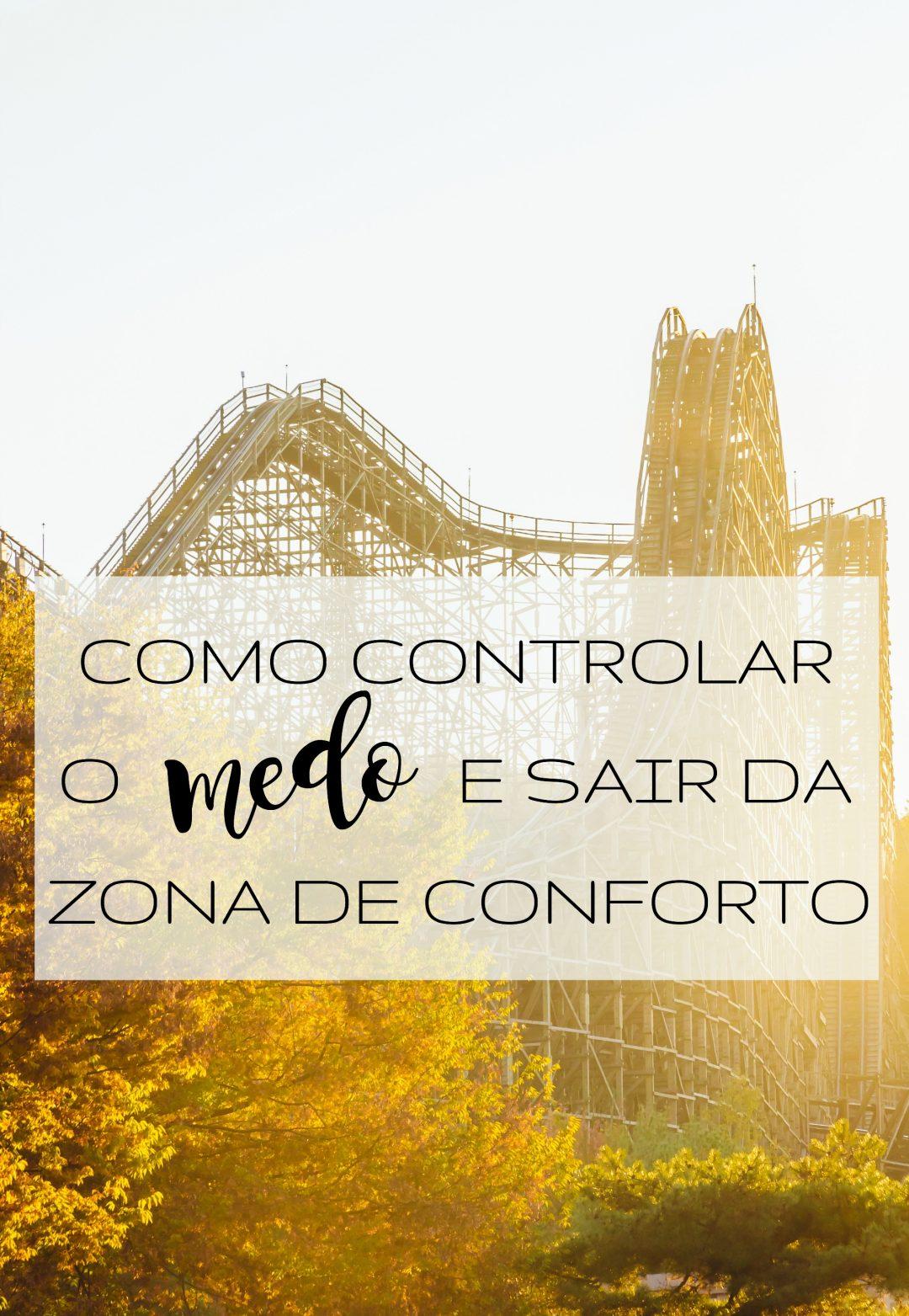 como controlar medo e sair zona conforto